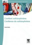 L'enfant schizophr�ne : l'enfance du schizophr�ne