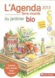 L'agenda du jardinier bio 2013