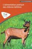 L'alimentation pratique des chèvres laitières