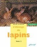 L'élevage de lapins Tome 2