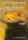 L'élevage du python molure et autres contricteurs