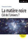 La matière noire, clé de l'univers ?