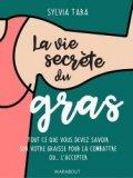 La vie secrète du gras