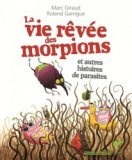 La vie r�v�e des morpions