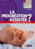 La procr�ation assist�e ?