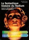 La fantastique histoire du Radium