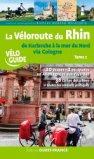 La véloroute du Rhin (t. 2), de Karlsruhe à la Mer du Nord via Cologne