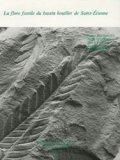 La flore fossile du Bassin houiller de Saint-Étienne