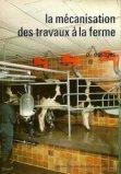 La mécanisation des travaux à la ferme