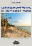 La naissance d'homo le chimpanzé marin - Quand l'outil devient le maître