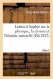Lettres à Sophie sur la physique, la chimie et l'histoire naturelle. Tome 3