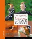 Le Petit Larousse des oiseaux de France et d'Europe