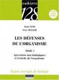Les défenses de l'organisme - Tome 1