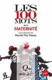 Les 100 mots de la maternit�