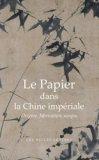 Le papier dans la Chine impériale