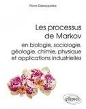 Les processus de Markov en biologie, sociologie, géologie, chimie, physique et applications industrielles