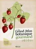 Le grand atlas botanique gourmand