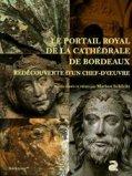 Le portail royal de la cathédrale de Bordeaux