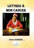 Lettres à mon cancer