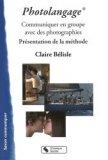 Le Photolangage / communiquer en groupes avec des photographies : présentation de la méthode