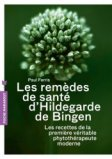 Les remèdes de santé d'Hildegarde de Bingen