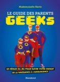 Le guide des parents geeks