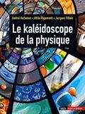 Le kaléidoscope de la physique