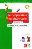 Le préparateur en pharmacie Dossier 7 Exigences du BP - Législation