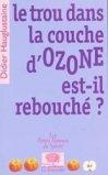 Le trou dans la couche d'ozone est-il rebouché ?