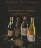 Le vin d'hier - Vins historiques et d'exception