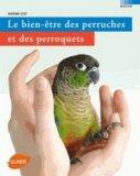 Le bien-�tre des perruches et des perroquets