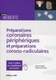 Les préparations coronaires périphériques et préparations corono-radiculaires