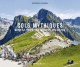 Les cols mythiques - Dans la roue des grands cyclistes