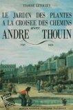 Le jardin des plantes à la croisée des chemins avec André Thouin 1747-1824