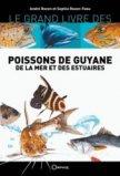 Le grand livre des poissons de Guyane de la mer et des estuaires