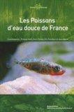Les poissons d'eau douce de France avec Cahier d'identification