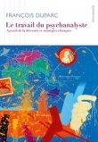 Le travail du psychanalyste
