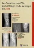 Les substituts de l'os, du cartilage et du menisque en 2015