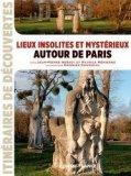 Lieux insolites et mystérieux autour de Paris