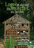 Loger et abriter les insectes au jardin