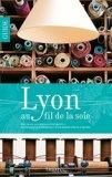 Lyon au fil de la soie