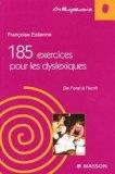 185 exercices pour les dyslexiques