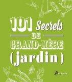 101 secrets de grand-mère (jardin)