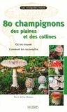 80 champignons des plaines et des collines
