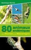 80 Animaux endémiques de l'île de La Réunion ou des Mascareignes