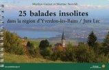 25 balades insolites dans la région d'Yverdon-les-Bains / Jura Lac