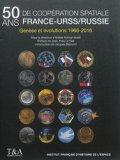 50 ans de coopération France-URSS/Russie