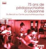75 ans de pédopsychiatrie à Lausanne