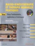 Masso-kinésithérapie et thérapie manuelle pratiques - Tome 1