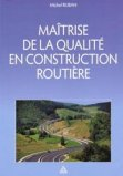 Ma�trise de la qualit� en construction routi�re